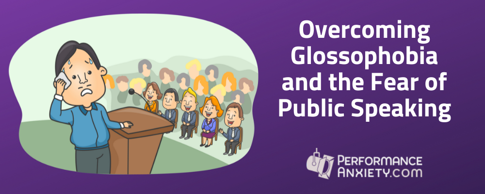 Glossophobia or the Fear of Public Speaking