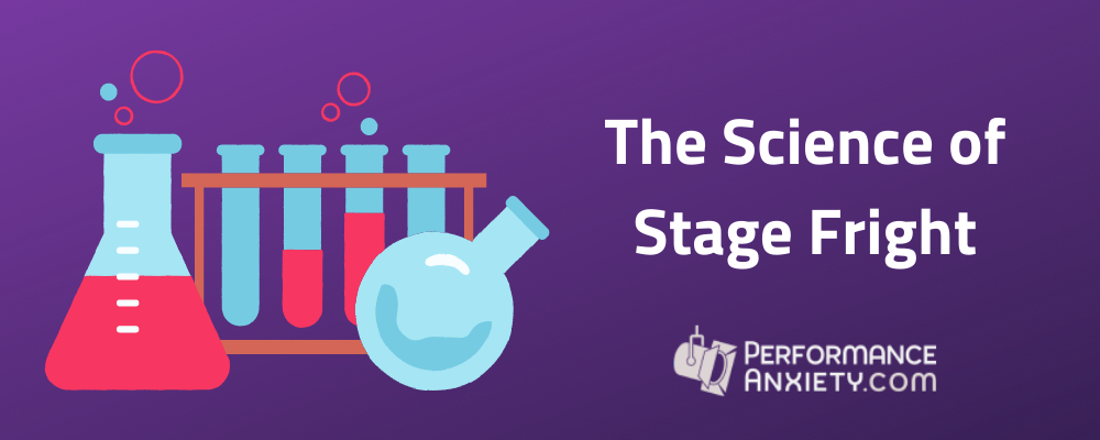 The Science of Stage Fright - how to understand & conquer stage fright